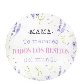 Mamá Te mereces todos los besitos del mundo